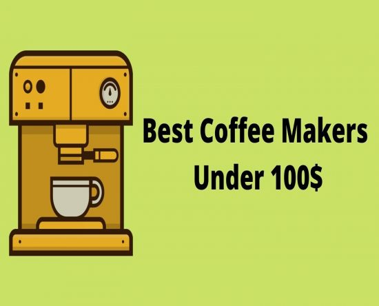 Best coffee makers under 100$