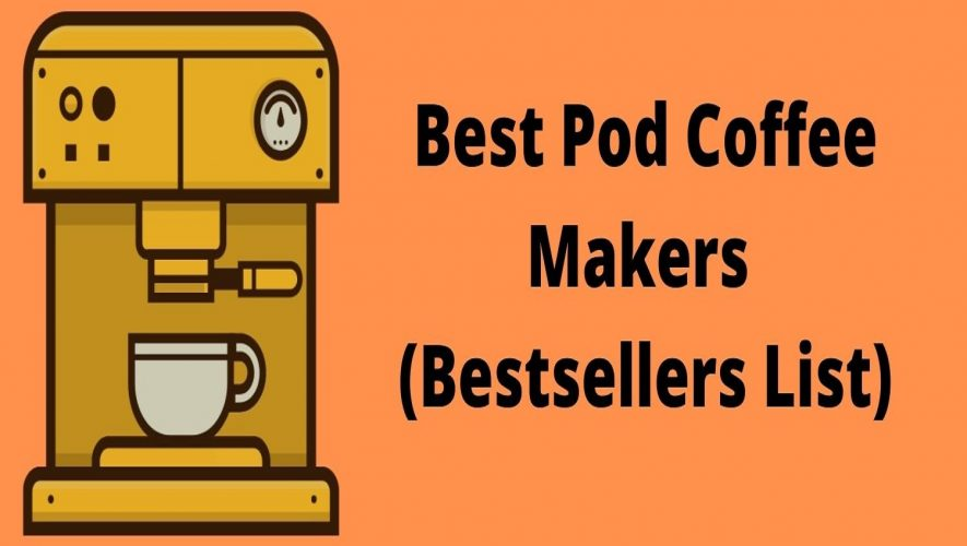 best pod coffee makers