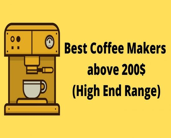 best coffee makers above 200$